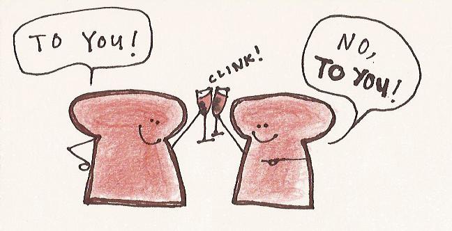 toast toasting toast!